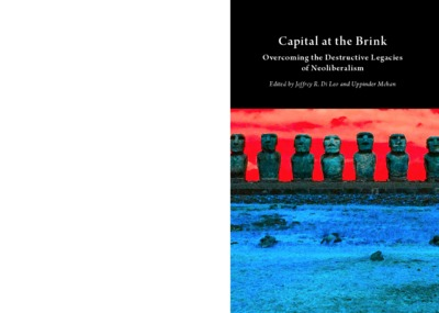 Capital at the Brink: Overcoming the Destructive Legacies of Neoliberalism