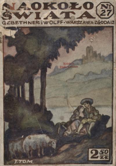 Naokoło Świata : ilustrowany miesięcznik. Nr 27