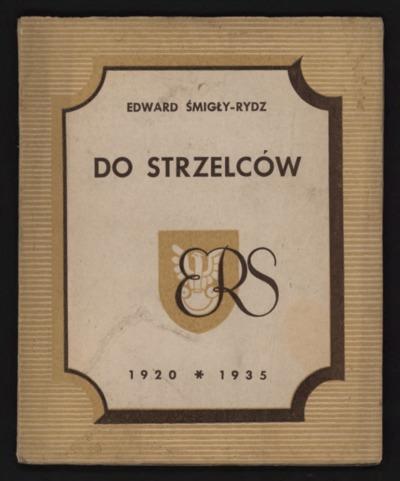 Do strzelców : artykuły, listy i przemówienia z lat 1920-1935
