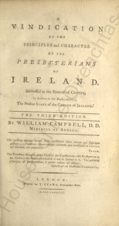 A vindication of the principles and character of the Presbyterians of Ireland : addressed to the Bishop of Cloyne, in answer to his book, entitled, The present state of the Church of Ireland Pamphlets