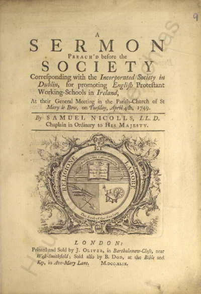 Image from object titled A sermon preach'd before the society corresponding with the incorporated society in Dublin, for promoting English Protestant working-schools in Ireland, at their general meeting in the parish-church of St. Mary le Bow, on Tusday, April 4th, 1749. Pamphlets