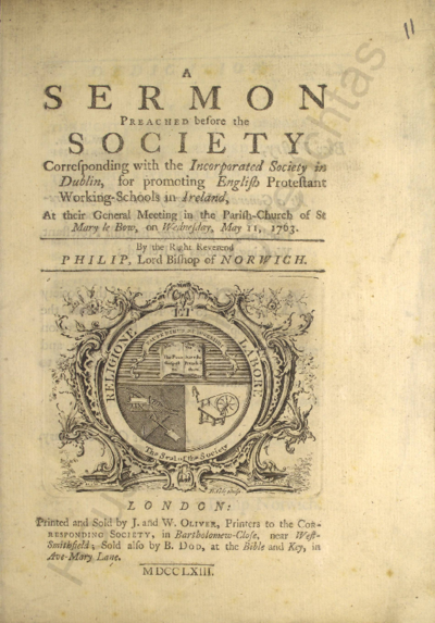 A sermon preached before the society corresponding with the incorporated society in Dublin, for promoting English Protestant working-schools in Ireland, at their general meeting in the parish-church of St. Mary le Bow, on...