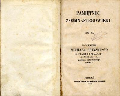 Pamiętniki Michała Ogińskiego O Polsce i Polakach : od roku 1788 aż do końca roku 1815. T. 1.