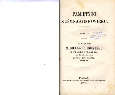 Pamiętniki Michała Ogińskiego O Polsce i Polakach : od roku 1788 aż do końca roku 1815. T. 2.