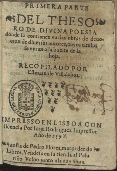Primera parte del Thesoro de diuina poesia donde se contienen varias obras de deuocion de diuersos autores cuyos titulos se veran a la buelta de la hoja
