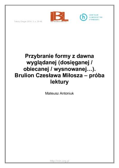 Przybranie formy z dawna wyglądanej (dosięganej / obiecanej / wysnowanej…). Brulion Czesława Miłosza – próba lektury