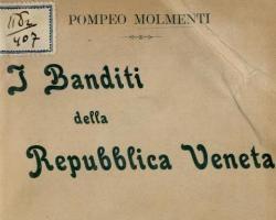 Image from object titled I banditi della Repubblica Veneta / Pompeo Molmenti