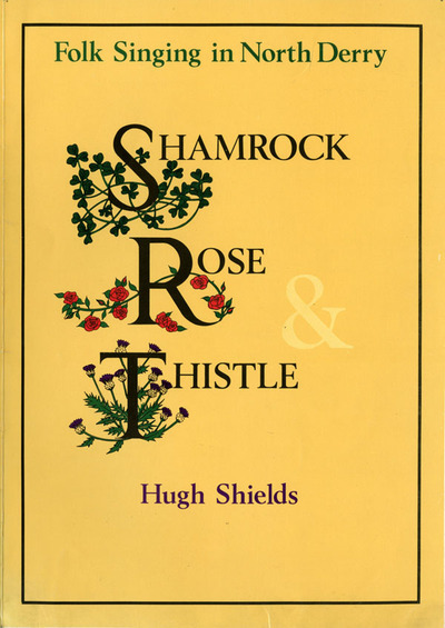 Shamrock, Rose and Thistle: Folk Songs in North Derry