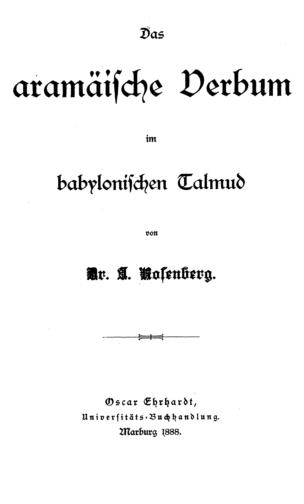 Das aramäische Verbum im babylonischen Talmud / von I. Rosenberg