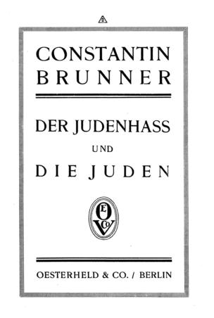 Der Judenhass und die Juden / von Constantin Brunner