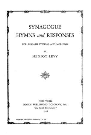Synagogue hymns and responses : for sabbath evening and morning / by Heniot Levy