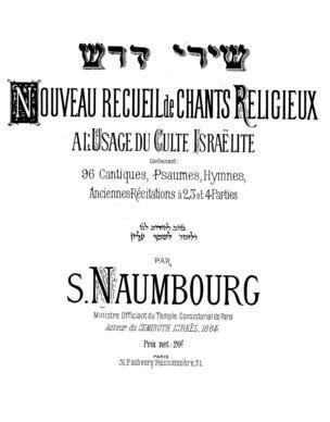 Nouveau recueil de chants religieux à l'usage du culte Israe͏̈lite : contenant: 96 cantiques, psaumes, hymnes, anciennes récitations à 2, 3 et 4 parties / par S. Naumbourg