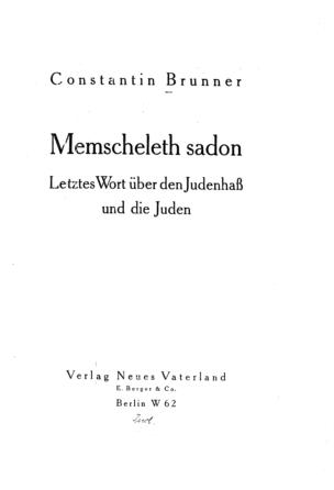 Memscheleth sadon : letztes Wort über den Judenhaß und die Juden / von Constantin Brunner