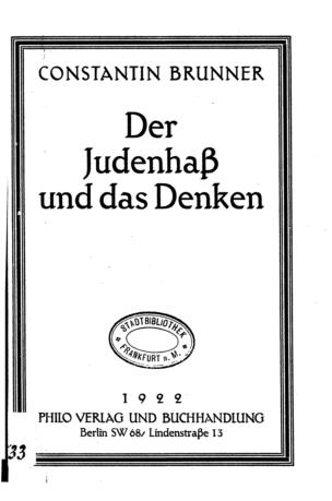 Der Judenhass und das Denken / von Constantin Brunner