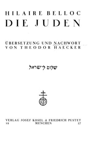 Die Juden / Hilaire Bellac. Übers u. Nachw. von Theodor Haecker