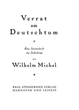 Verrat am Deutschtum : eine Streitschrift zur Judenfrage / von Wilhelm Michel