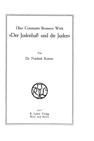 """Über Constantin Brunners Werk """"Der Judenhaß und die Juden"""" / von Friedrich Kettner"""