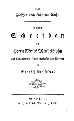 Das Forschen nach Licht und Recht in einem Schreiben an Herrn Moses Mendelssohn auf Veranlassung seiner merkwürdigen Vorrede zu Manasseh Ben Israel / [Daniel Ernst Mörschel]