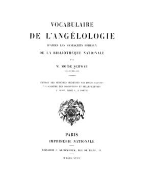 Vocabulaire de l'angélologie d'après les manuscrits Hébreux de la bibliothèque nationale / Moi͏̈se Schwab