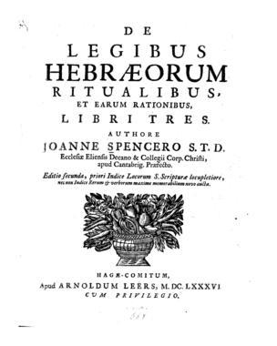 De legibus Hebraeorum ritualibus, et earum rationibus : libri tres / authore Joanne Spencero