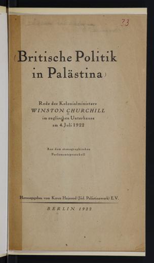 Britische Politik in Palästina / Rede des Kolonialministers Winston Churchill im englischen Unterhause am 4. Juli 1922. Aus dem Stenographischen Parlamentsprotokoll