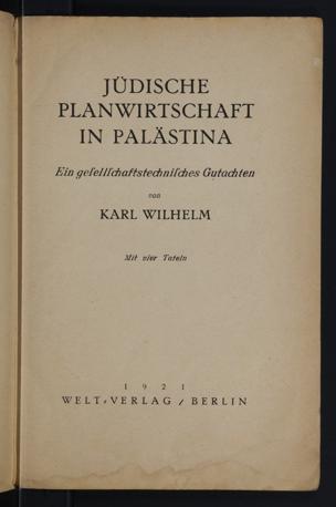 Jüdische Planwirtschaft in Palästina : ein gesellschaftstechnisches Gutachten / von Karl Wilhelm