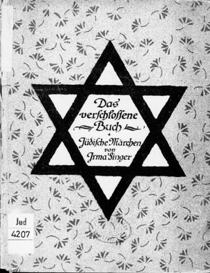 Das verschlossene Buch : jüdische Märchen / von Irma Singer. Mit Nachw. von Max Brod u. 4 Textbildern von Agathe Löwe