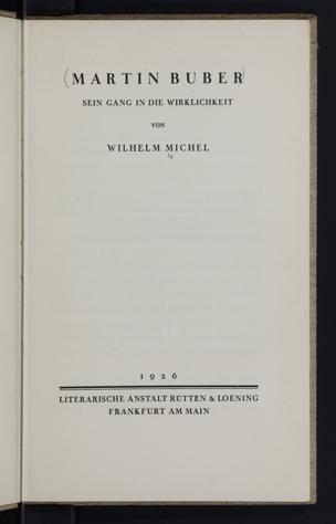 Martin Buber : sein Gang in die Wirklichkeit / von Wilhelm Michel