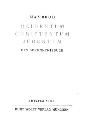München : Wolff, 1922; In: Heidentum, Christentum, Judentum; Band 2