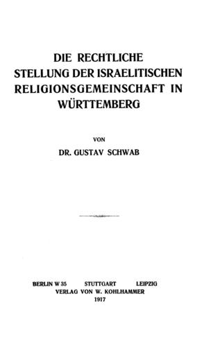 Die rechtliche Stellung der israelitischen Religionsgemeinschaft in Württemberg / von Gustav Schwab