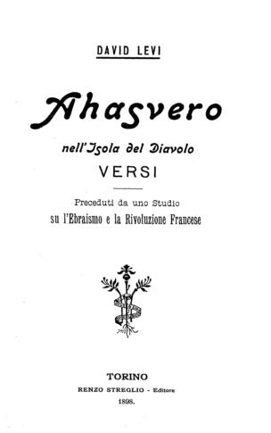 Ahasvero nell'isola del diavolo versi : preceduti da uno studio su l'Ebraismo e la rivoluzione francese / David Levi