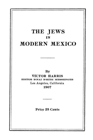 The Jews in modern Mexico / by Victor Harris