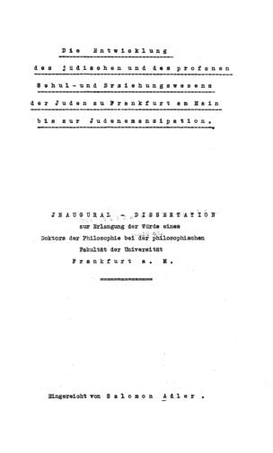 Die Entwicklung des jüdischen und des profanen Schul- und Erziehungswesens der Juden zu Frankfurt am Main bis zur Judenemanzipation / von Salomon Adler