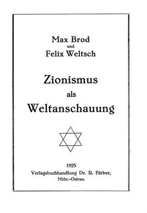 Zionismus als Weltanschauung / von Max Brod u. Felix Weltsch