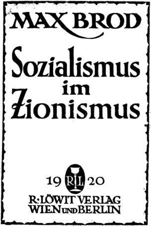 Sozialismus im Zionismus / von Max Brod