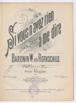 Si vous n'avez rien à me dire : Op. 5 no. 1 ; [für eine Singstimme mit Pianoforte-Begleitung] / Baronin W. von Rothschild [= Mathilde von Rothschild]