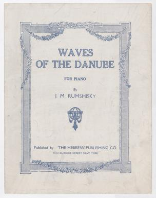 Waves of the Danube : for piano / by J. M. Rumshisky. [Arr. by M. Joseph]