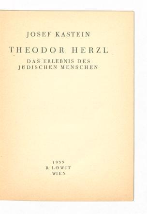 Theodor Herzl : das Erlebnis eines jüdischen Menschen / Josef Kastein