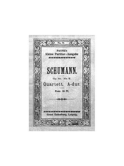 Quartett № 3, A-dur für 2 Violinen, Viola u. Violoncell. Op. 41, № 3