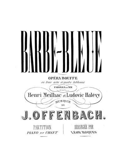 Barbe-bleue opéra bouffe en 3 actes et 4 tableaux