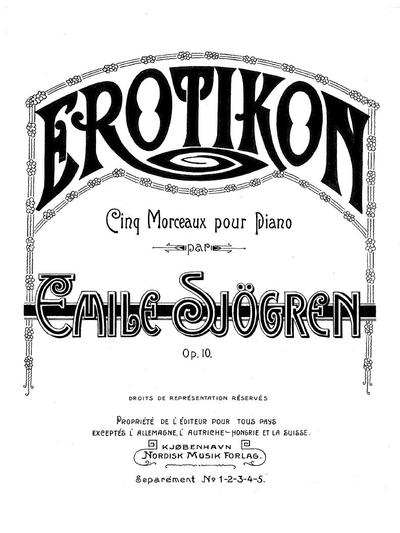 Erotikon cinq morceaux pour piano. Op.10