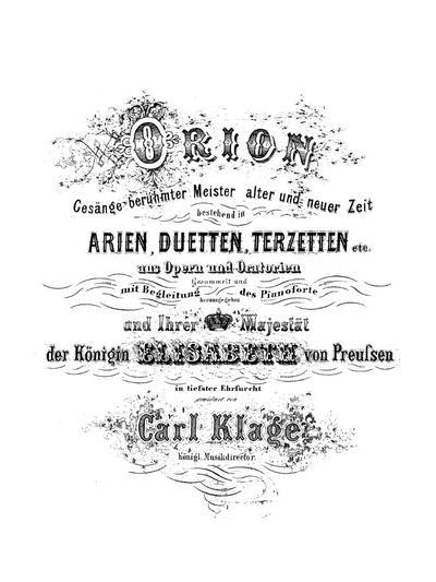 Orion Gesänge berühmter Meister alter und neuer Zeit bestehend in Arien, Duetten, Terzetten etc. aus Opern und Oratorien mit Begleitung des Pianoforte