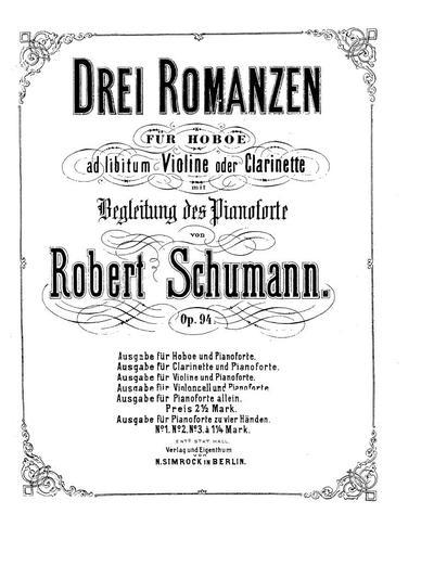 Drei Romanzen für Hoboe, ad libitum Violine oder Clarinette mit Begleitung des Pianoforte. Op. 94