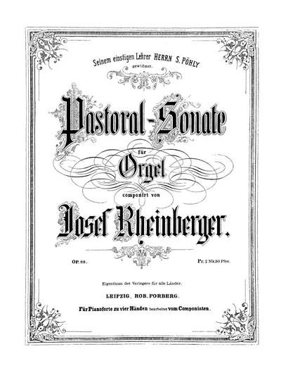 Pastoral-Sonate für Orgel. Op. 88