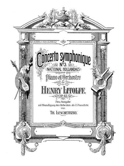 Concerto symphonique Es-dur № 3 (National hollandais) pour piano et orchestre de Henry Litolff. Op. 45