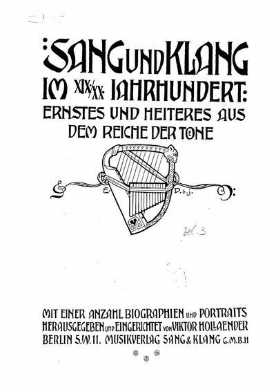 Sang und Klang im XIX-XX Jahrhundert ernstes und heiteres aus dem Reiche der Toene : mit einer Anzahl Biographien und Portraits - 3