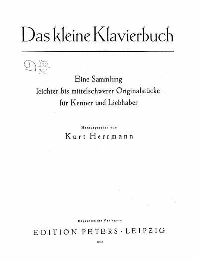 Das kleine Klavierbuch eine Sammlung leichter bis mittelschwerer Originalstücke für Kenner und Liebhaber : Band 1-4