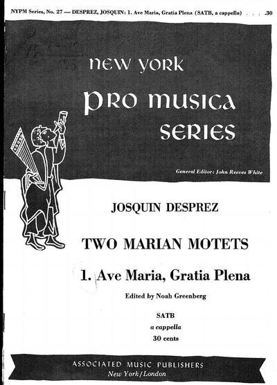 Two Marian motets for four-part chorus of mixed voices, a capella : 1. Ave Maria, Gratia plena