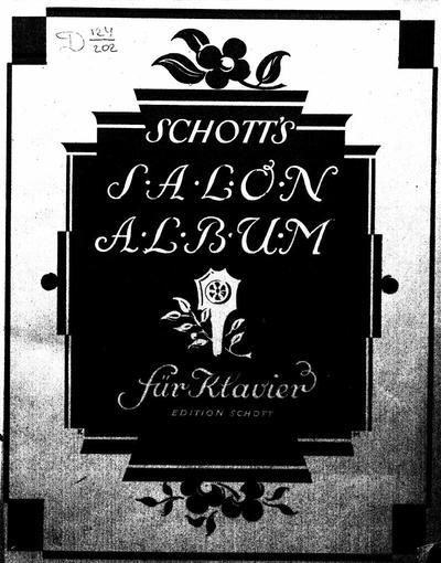 Schott's Salon-Album eine neuzeitliche Sammlung beliebter Unterhaltungsmusik fur Klavier - Band 1: Edition Schott No. 1501