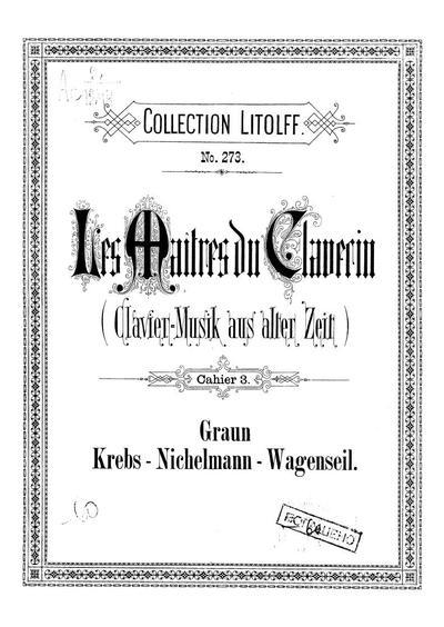 Les maitres du clavecin - Cahier 3: Graun, Krebs, Nichelmann, Wagenseil